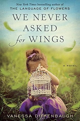 Reviewed: We Never Asked for Wings by Vanessa Diffenbaugh